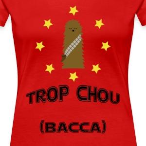 Trop Chou Bacca - T-shirt Premium Femme