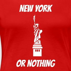 New York or nothing at all - Women's Premium T-Shirt