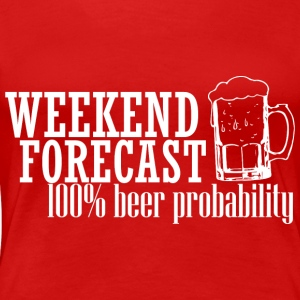 WEEKEND FORECAST 100% BEER white - Women's Premium T-Shirt