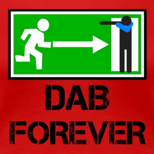 EXIT FOREVER DAB / DAB nooduitgang - Vrouwen Premium T-shirt