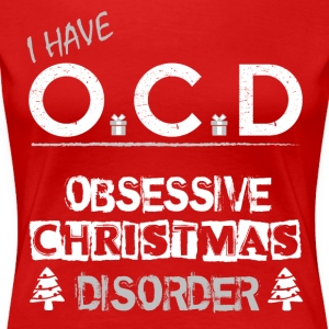 OCD Christmas - Women's Premium T-Shirt