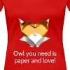 Origami Owl - Owl you need is paper and love! - T-shirt Premium Femme