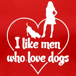 Dog Design - I like men who love dogs - Women's Premium T-Shirt