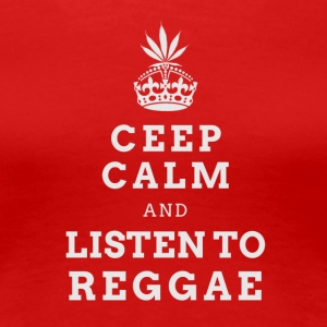 CEEP CALM REGGAE (LIGHT LABEL) - Women's Premium T-Shirt