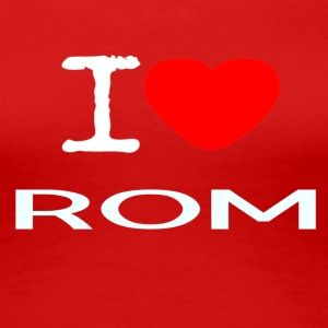 I LOVE ROM - Frauen Premium T-Shirt