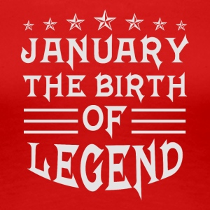 Januari - födelse Legend - Premium-T-shirt dam