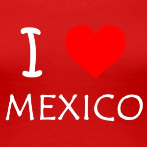 I Love Mexico - Frauen Premium T-Shirt