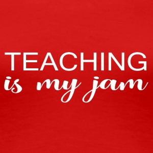 Teaching jam - Frauen Premium T-Shirt