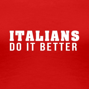 Italians are the best! - Women's Premium T-Shirt