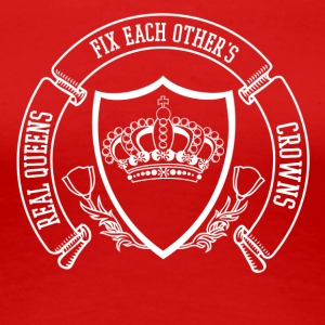 real queens fix eachothers crowns - Women's Premium T-Shirt