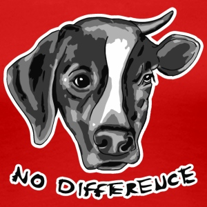 No Difference Between Dog and Cow - Women's Premium T-Shirt