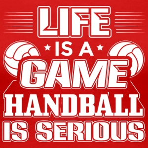 Handbal LIFE GAME HANDBAL IS ERNSTIGE - Vrouwen Premium T-shirt