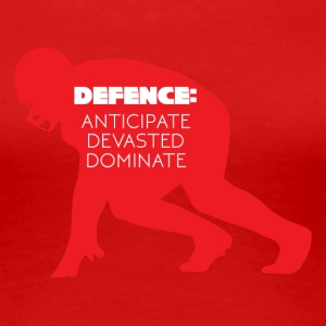 Football: Defense - Anticipate, devasted, Dominate - Women's Premium T-Shirt
