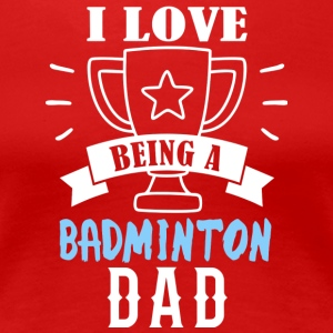 badminton far - Dame premium T-shirt