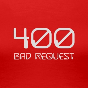 400 - bad request light - Women's Premium T-Shirt