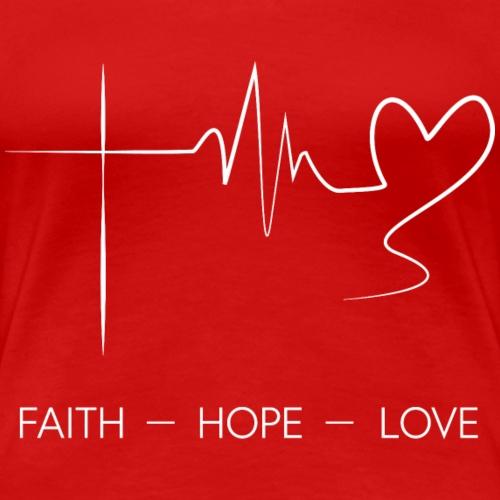 Faith Hope Love, weiss - Frauen Premium T-Shirt