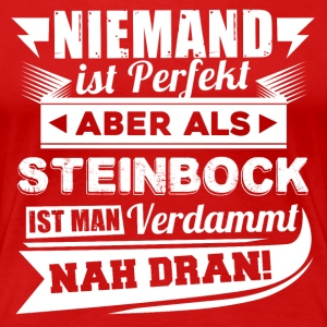 Niemand is perfect - Capricorn T-shirt en hoodie - Vrouwen Premium T-shirt