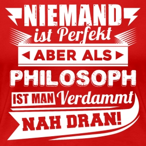 Niemand is perfect - Filosoof T-shirt - Vrouwen Premium T-shirt