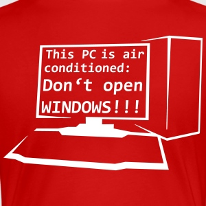This PC is air conditioned: Don't open WINDOWS! - Frauen Premium T-Shirt