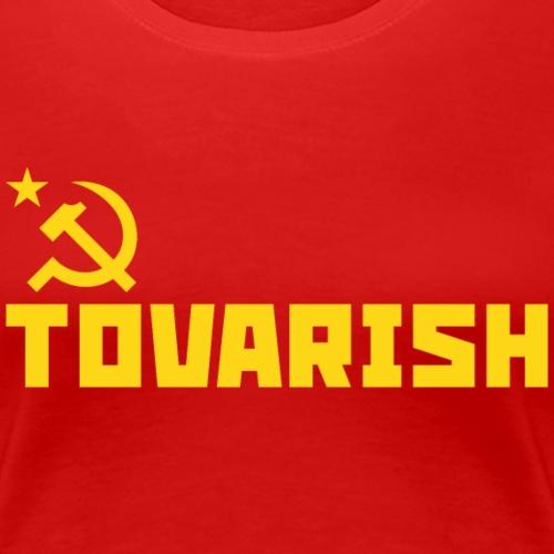 tovarish - Women's Premium T-Shirt