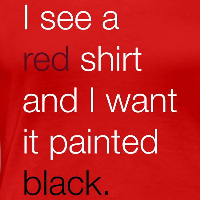 I see a red shirt and I want it painted black