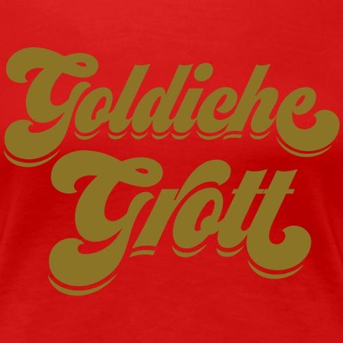 Goldiche Grott - Frauen Premium T-Shirt