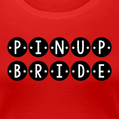 Pinup Bride (Black) - Women's Premium T-Shirt