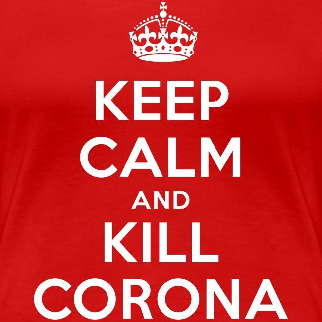 KEEP CALM and KILL CORONA