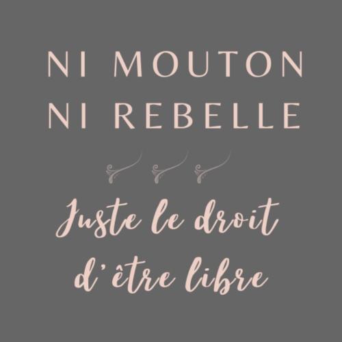 Ni mouton Ni rebelle - T-shirt Premium Femme