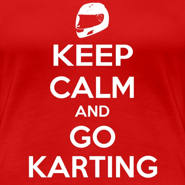 Keep Calm and Go Karting