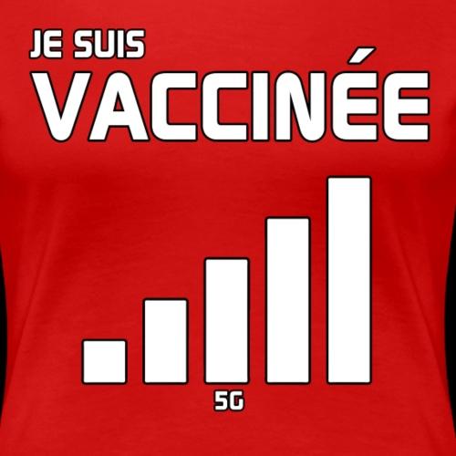 Je suis vaccinée - T-shirt Premium Femme
