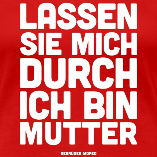 Mutter - Frauen Premium T-Shirt