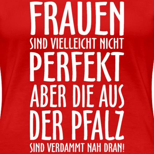 Frauen aus der Pfalz Weiß - Frauen Premium T-Shirt