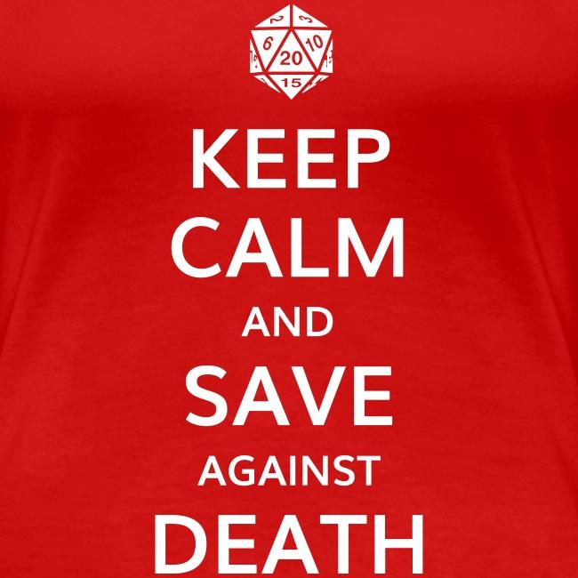 Keep calm and save against death