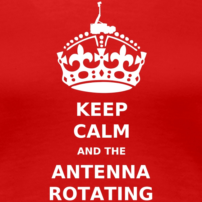 Keep Calm And The Antenna ROTATING - Print
