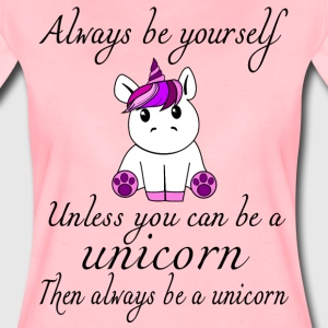 always be yourself - Women's Premium T-Shirt