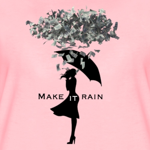 MAKE IT RAIN - Vrouwen Premium T-shirt