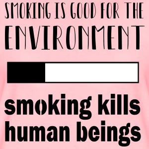 Smoking = good for the environment: kills people - Women's Premium T-Shirt
