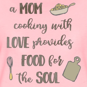 A mom cooking with love provides food for the soul - Women's Premium T-Shirt