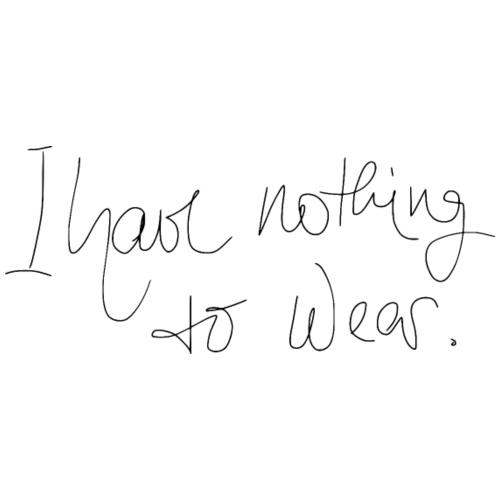 Nothing to wear - Frauen Premium T-Shirt