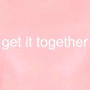 get it together white - Women's Premium T-Shirt