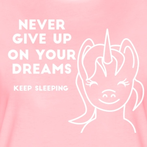 Einhorn - Never give up on your Dreams! - Frauen Premium T-Shirt