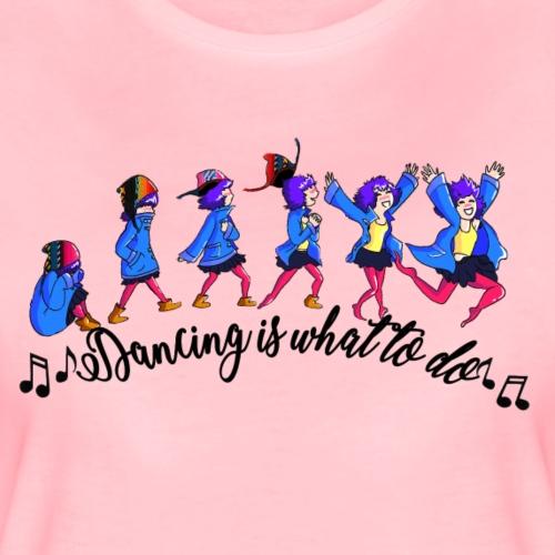 Dancing - T-shirt Premium Femme