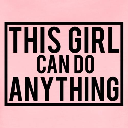 This Girl can do Anything - Black Logo - Women's Premium T-Shirt