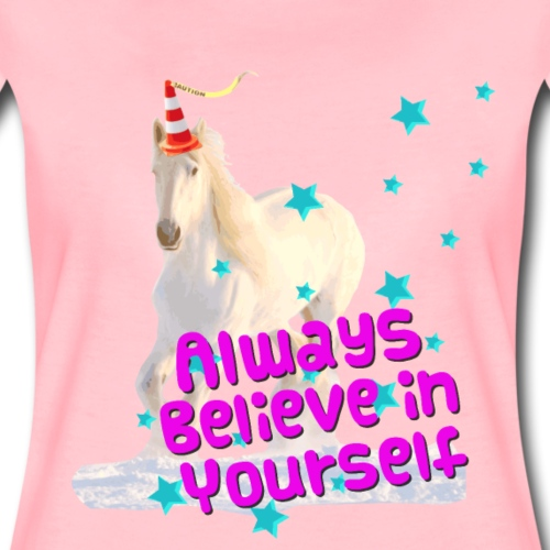 Traffic Cone Unicorn Horse Always Believe Yourself - Vrouwen Premium T-shirt