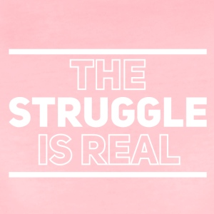 The struggle is real - Women's Premium T-Shirt