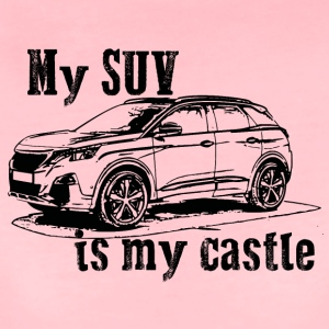 #mysuvismycastle by GusiStyle - Frauen Premium T-Shirt