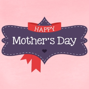 happy mother s day - Women's Premium T-Shirt