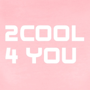 2COOL4YOU white - Frauen Premium T-Shirt