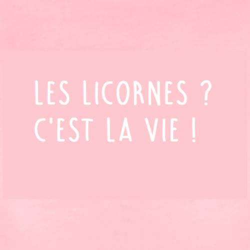 Les Licornes ? C'est La vie ! - T-shirt Premium Femme